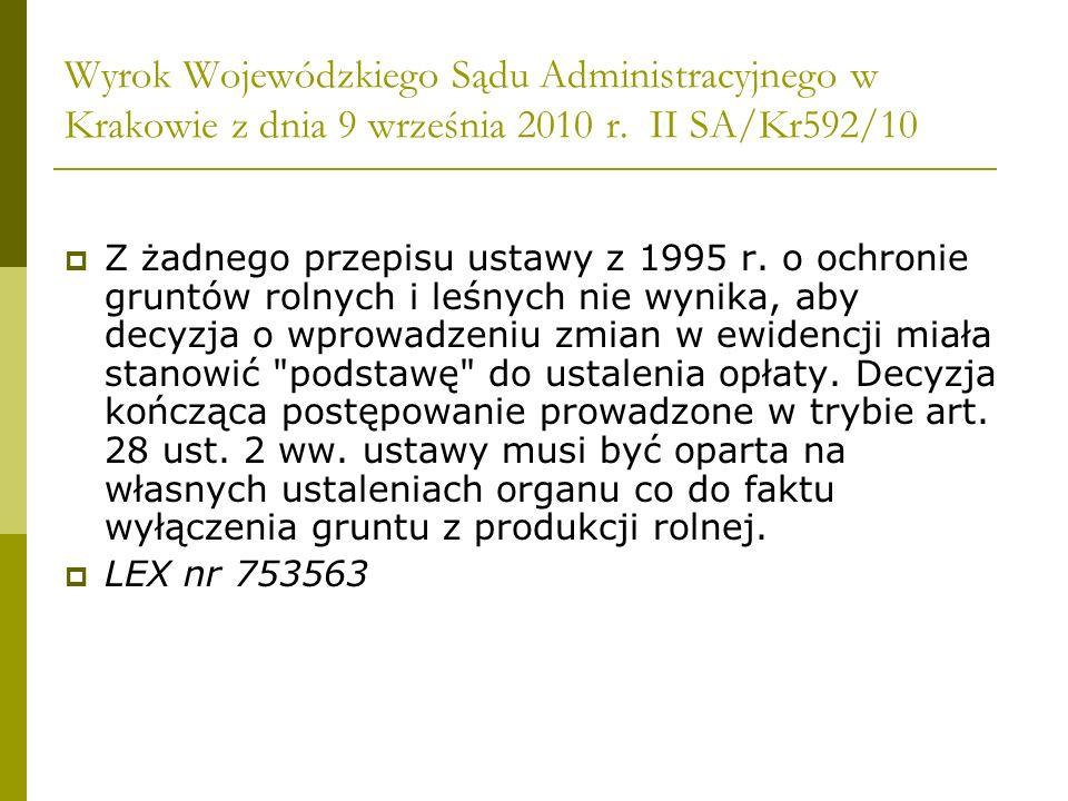 Wyrok Wojewódzkiego Sądu Administracyjnego w Krakowie z dnia 9 września 2010 r. II SA/Kr592/10 Z żadnego przepisu ustawy z 1995 r. o ochronie gruntów