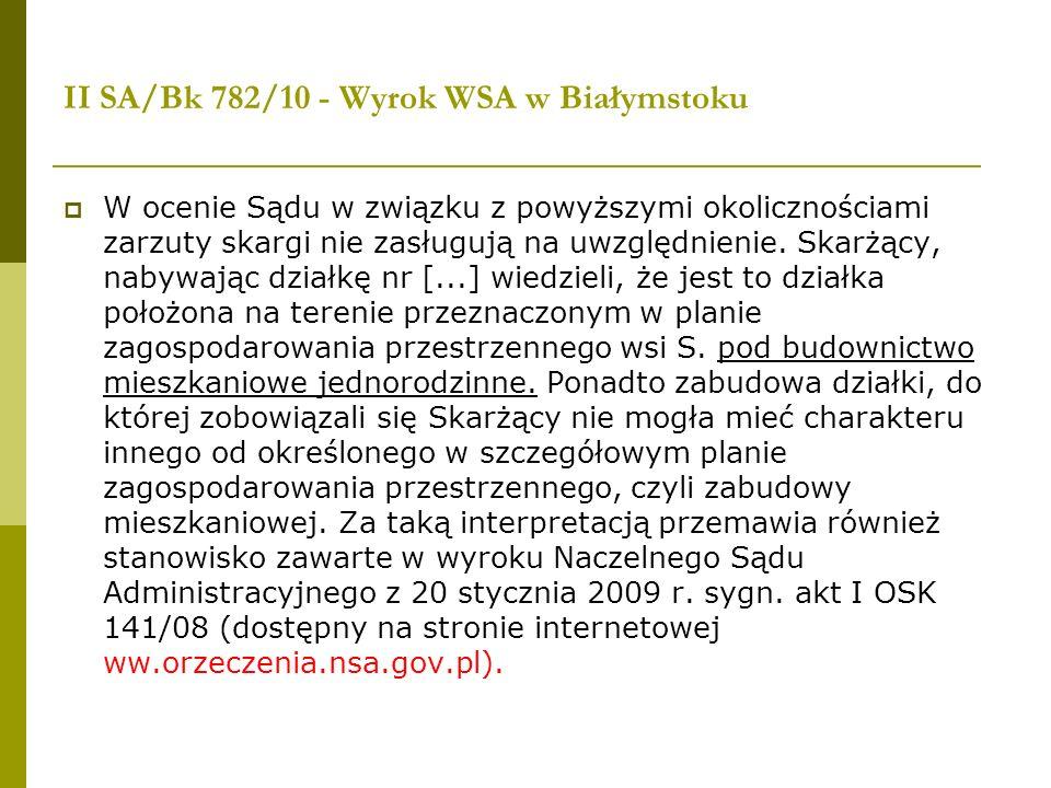 II SA/Bk 782/10 - Wyrok WSA w Białymstoku W ocenie Sądu w związku z powyższymi okolicznościami zarzuty skargi nie zasługują na uwzględnienie. Skarżący