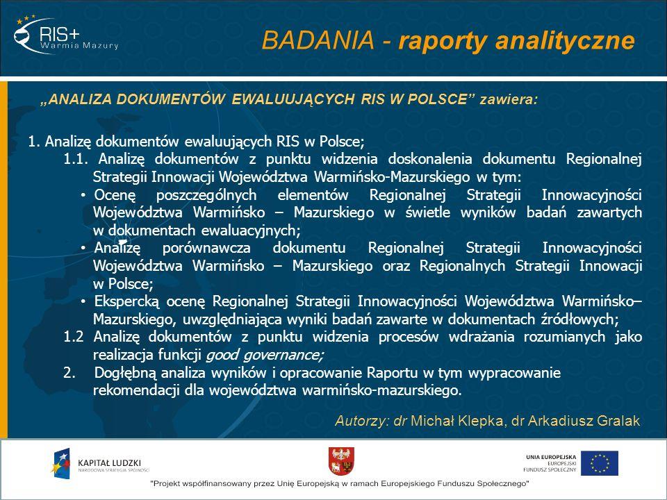 ANALIZA DOKUMENTÓW EWALUUJĄCYCH RIS W POLSCE zawiera: BADANIA - raporty analityczne 1. Analizę dokumentów ewaluujących RIS w Polsce; 1.1. Analizę doku