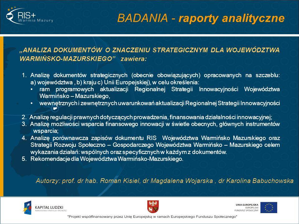 ANALIZA DOKUMENTÓW O ZNACZENIU STRATEGICZNYM DLA WOJEWÓDZTWA WARMIŃSKO-MAZURSKIEGO zawiera: BADANIA - raporty analityczne 1. Analizę dokumentów strate