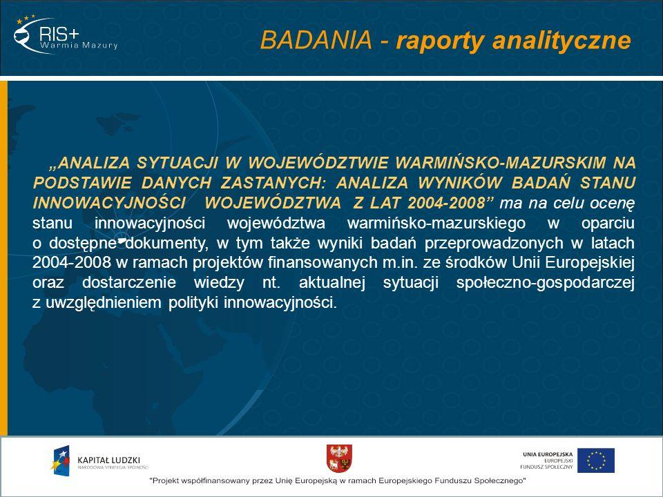 BADANIA - raporty analityczne ANALIZA SYTUACJI W WOJEWÓDZTWIE WARMIŃSKO-MAZURSKIM NA PODSTAWIE DANYCH ZASTANYCH: ANALIZA WYNIKÓW BADAŃ STANU INNOWACYJ
