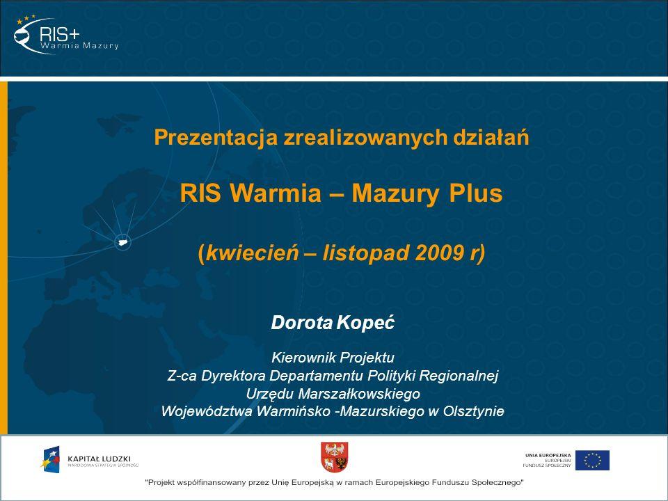 Dorota Kopeć Kierownik Projektu Z-ca Dyrektora Departamentu Polityki Regionalnej Urzędu Marszałkowskiego Województwa Warmińsko -Mazurskiego w Olsztyni