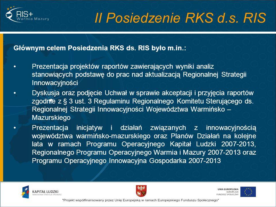 Głównym celem Posiedzenia RKS ds. RIS było m.in.: Prezentacja projektów raportów zawierających wyniki analiz stanowiących podstawę do prac nad aktuali