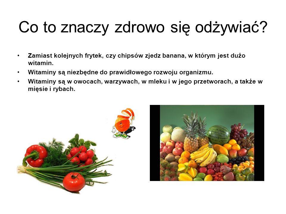 Pamiętaj, że: Jeżeli nie chcesz mieć kurzej ślepoty, powinieneś jeść dużo witaminy A ( marchew, jajka, mleko, masło i żółte owoce )