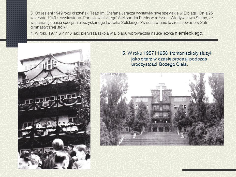 3. Od jesieni 1949 roku olsztyński Teatr im. Stefana Jaracza wystawiał swe spektakle w Elblągu. Dnia 26 września 1949 r. wystawiono Pana Jowialskiego