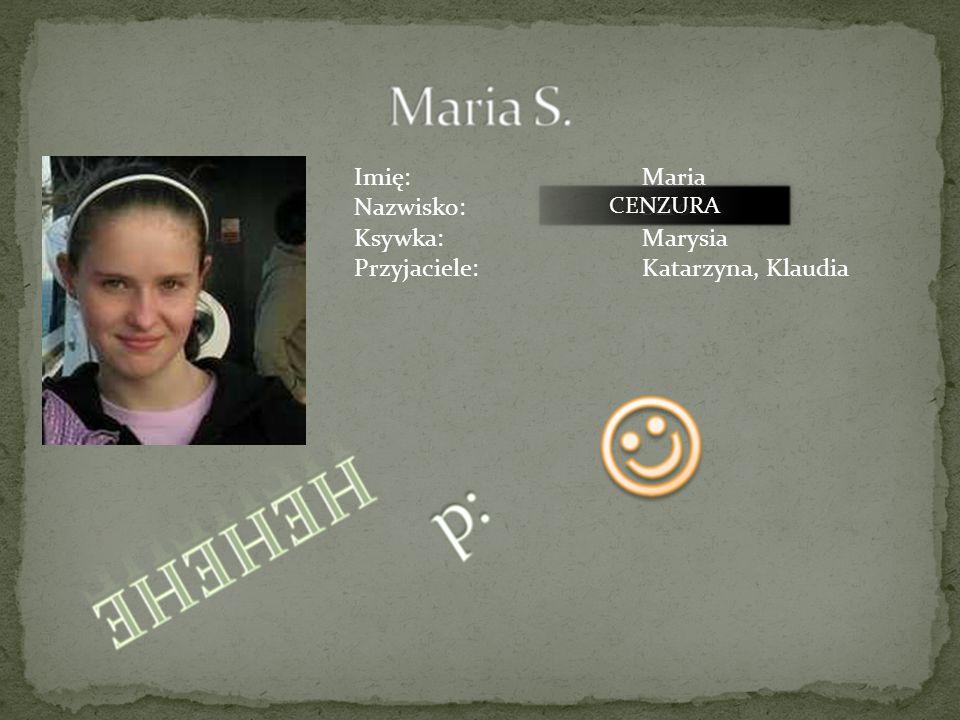 Imię: Agnieszka Nazwisko:Szachowska Ksywka:Aga Przyjaciele: Małgorzata, Urszula CENZURA