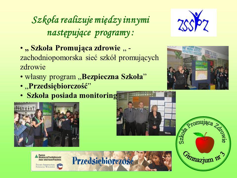 Szkoła realizuje między innymi następujące programy : Szkoła Promująca zdrowie - zachodniopomorska sieć szkół promujących zdrowie własny program Bezpi