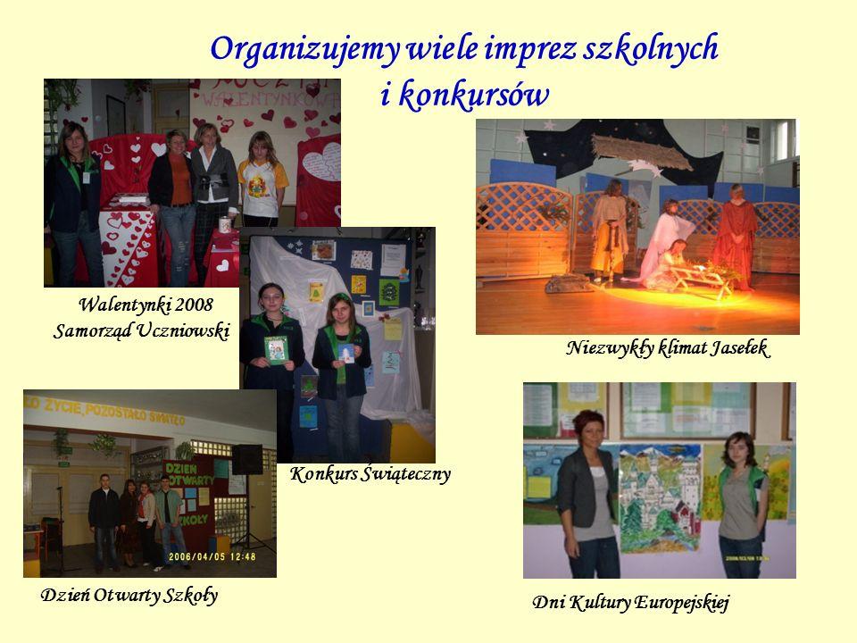 Organizujemy wiele imprez szkolnych i konkursów Konkurs Świąteczny Dni Kultury Europejskiej Walentynki 2008 Samorząd Uczniowski Dzień Otwarty Szkoły N