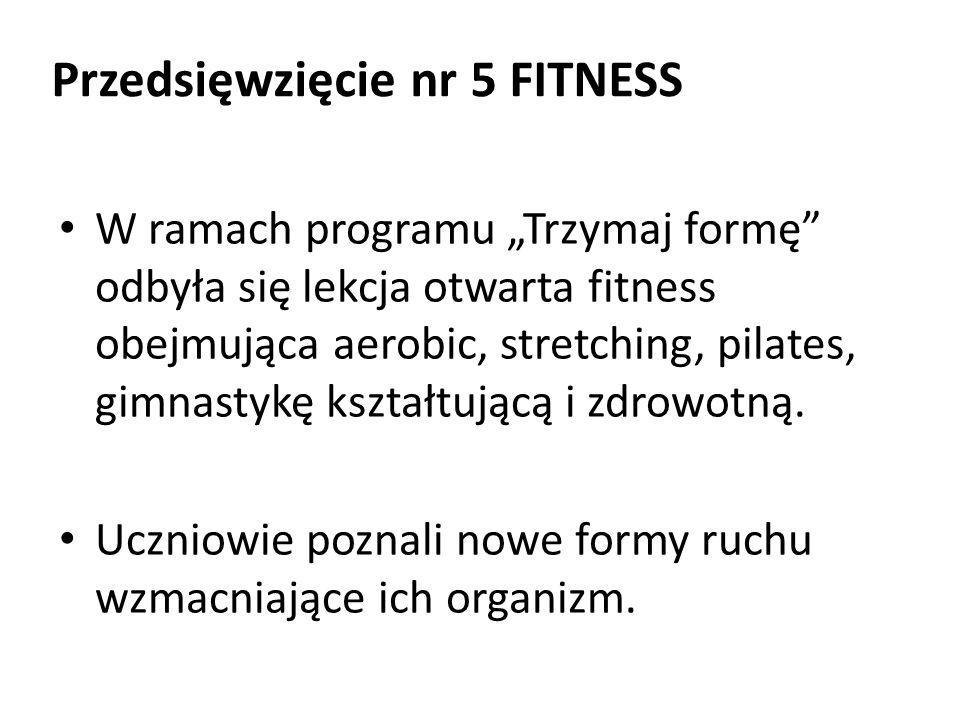 W ramach programu Trzymaj formę odbyła się lekcja otwarta fitness obejmująca aerobic, stretching, pilates, gimnastykę kształtującą i zdrowotną.