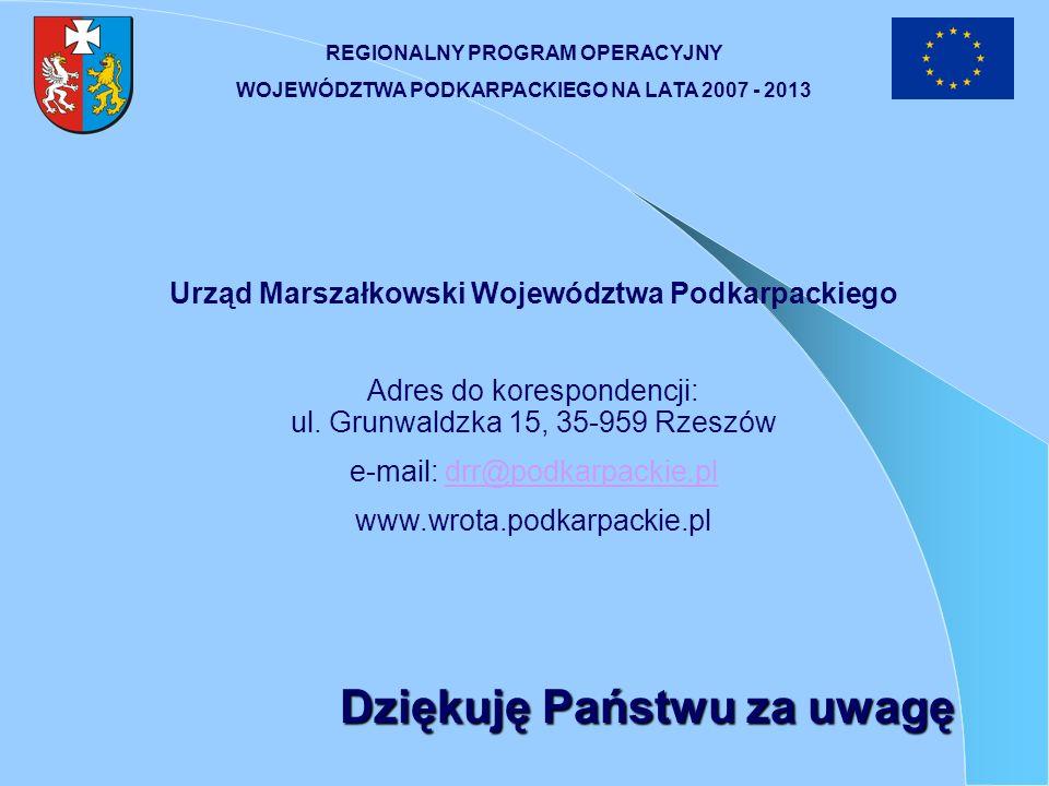 Urząd Marszałkowski Województwa Podkarpackiego Adres do korespondencji: ul. Grunwaldzka 15, 35-959 Rzeszów e-mail: drr@podkarpackie.pldrr@podkarpackie