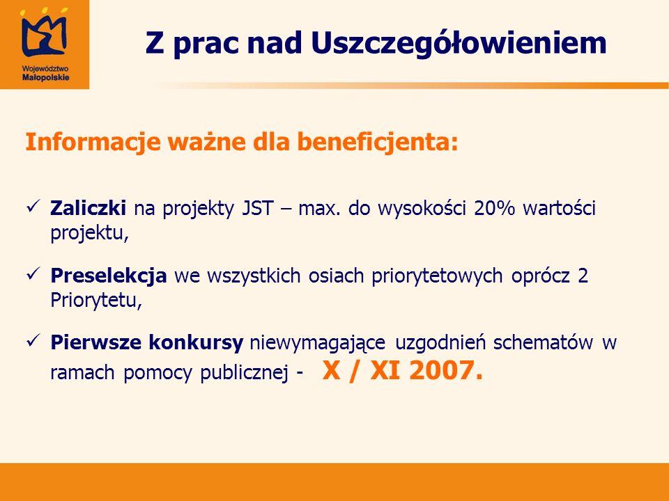Z prac nad Uszczegółowieniem Informacje ważne dla beneficjenta: Zaliczki na projekty JST – max. do wysokości 20% wartości projektu, Preselekcja we wsz