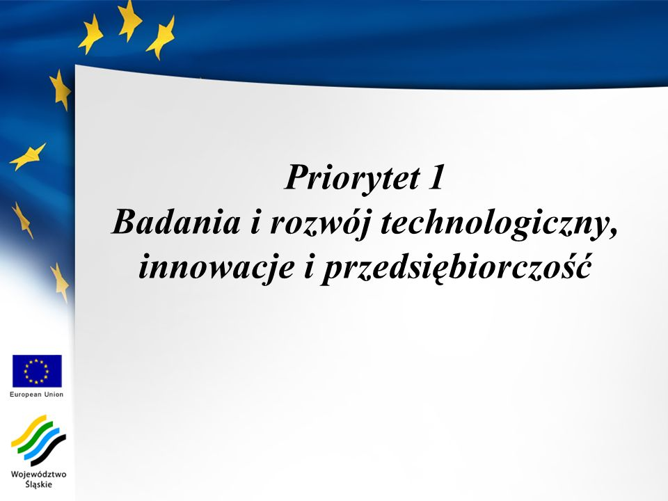 Priorytet 1 Badania i rozwój technologiczny, innowacje i przedsiębiorczość