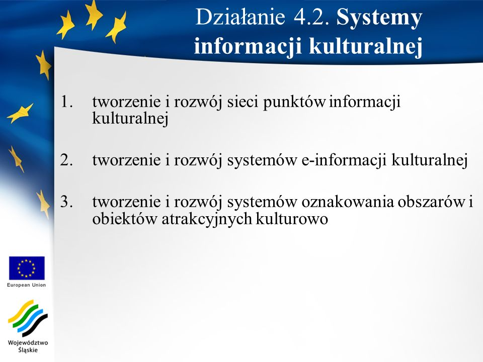 1.tworzenie i rozwój sieci punktów informacji kulturalnej 2.tworzenie i rozwój systemów e-informacji kulturalnej 3.tworzenie i rozwój systemów oznakow