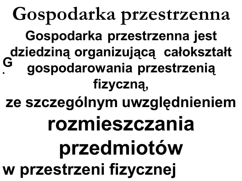 GOSPODARKA PRZESTRZENNA Ryszard Cymerman