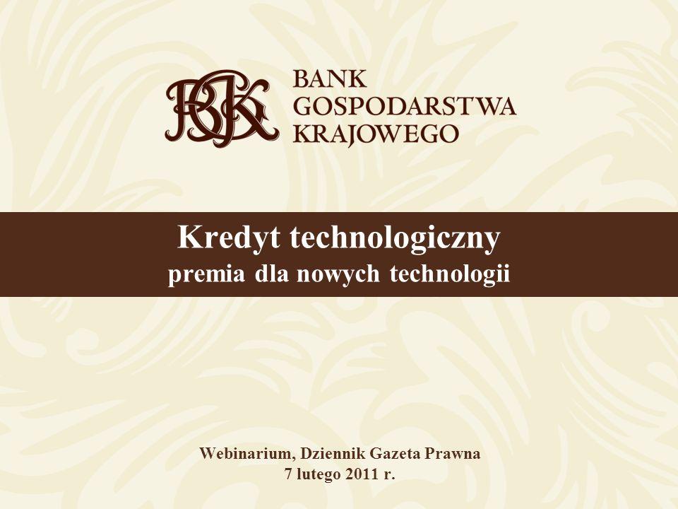 Webinarium, Dziennik Gazeta Prawna 7 lutego 2011 r. Kredyt technologiczny premia dla nowych technologii