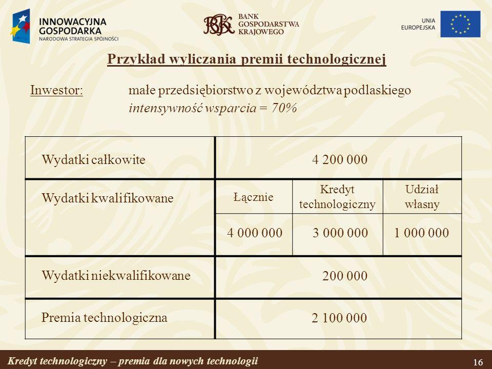 Kredyt technologiczny – premia dla nowych technologii 17 Procedura ubiegania się o przyznanie premii 1.Przedsiębiorca składa w banku kredytującym wniosek o udzielenie kredytu technologicznego 2.Po pozytywnym rozpatrzeniu wniosku, bank kredytujący wystawia promesę kredytową lub zawiera wstępną umowę kredytową 3.Przedsiębiorca składa w BGK (za pośrednictwem banku kredytującego) wniosek o dofinansowanie 4.Po pozytywnym rozpatrzeniu wniosku, BGK wystawia promesę premii technologicznej 5.Przedsiębiorca zawiera z bankiem kredytującym umowę kredytu technologicznego 6.Po otrzymaniu informacji o zawarciu umowy kredytu technologicznego, BGK zawiera z przedsiębiorcą umowę o dofinansowanie
