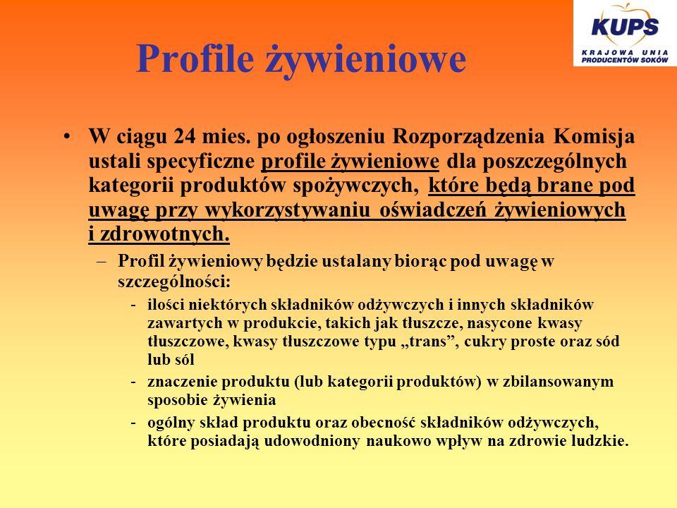 Profile żywieniowe W ciągu 24 mies. po ogłoszeniu Rozporządzenia Komisja ustali specyficzne profile żywieniowe dla poszczególnych kategorii produktów