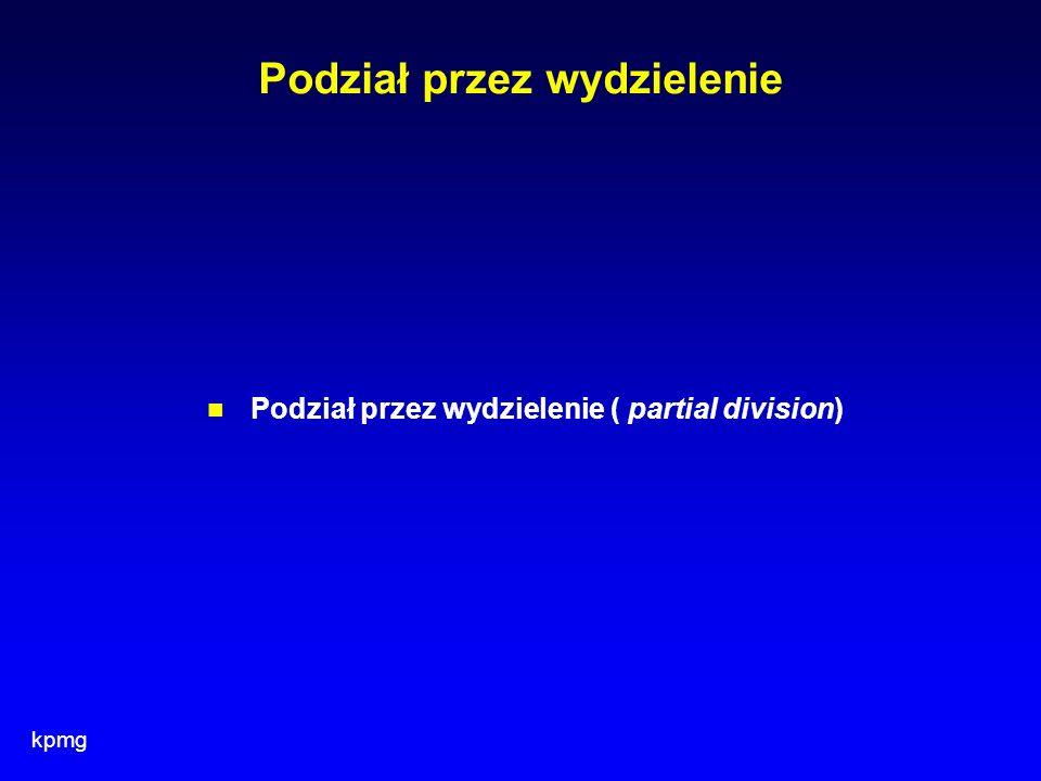 kpmg Podział przez wydzielenie Podział przez wydzielenie ( partial division)