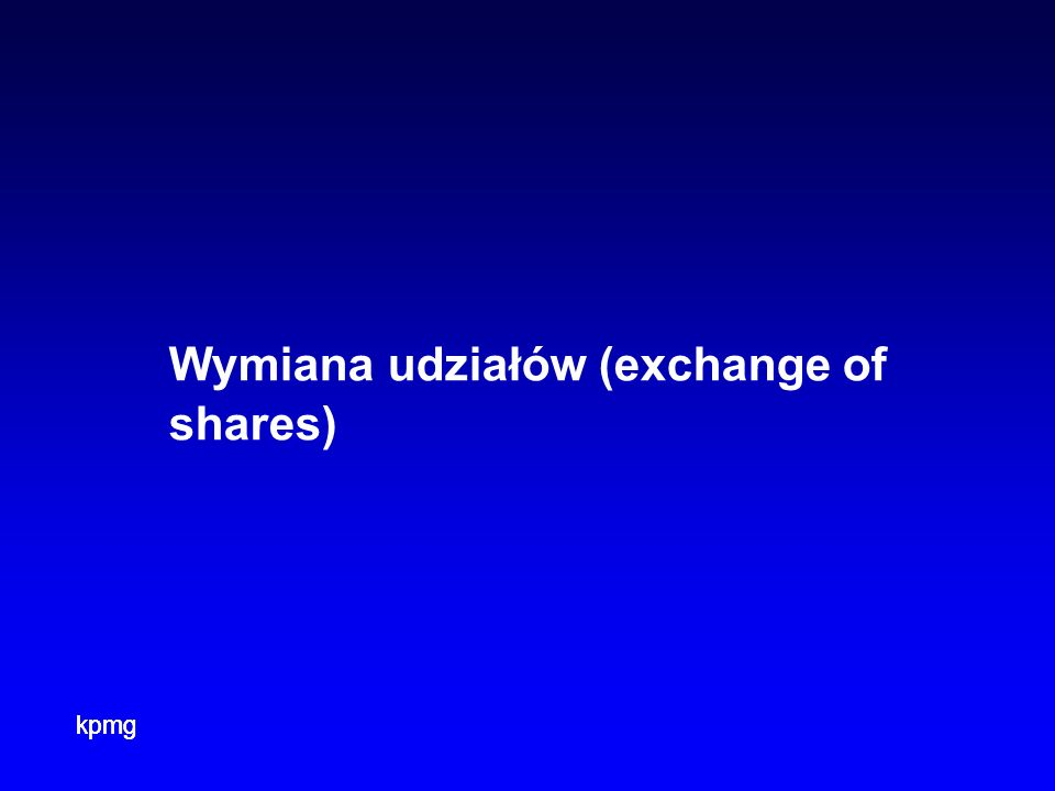 kpmg Wymiana udziałów (exchange of shares)