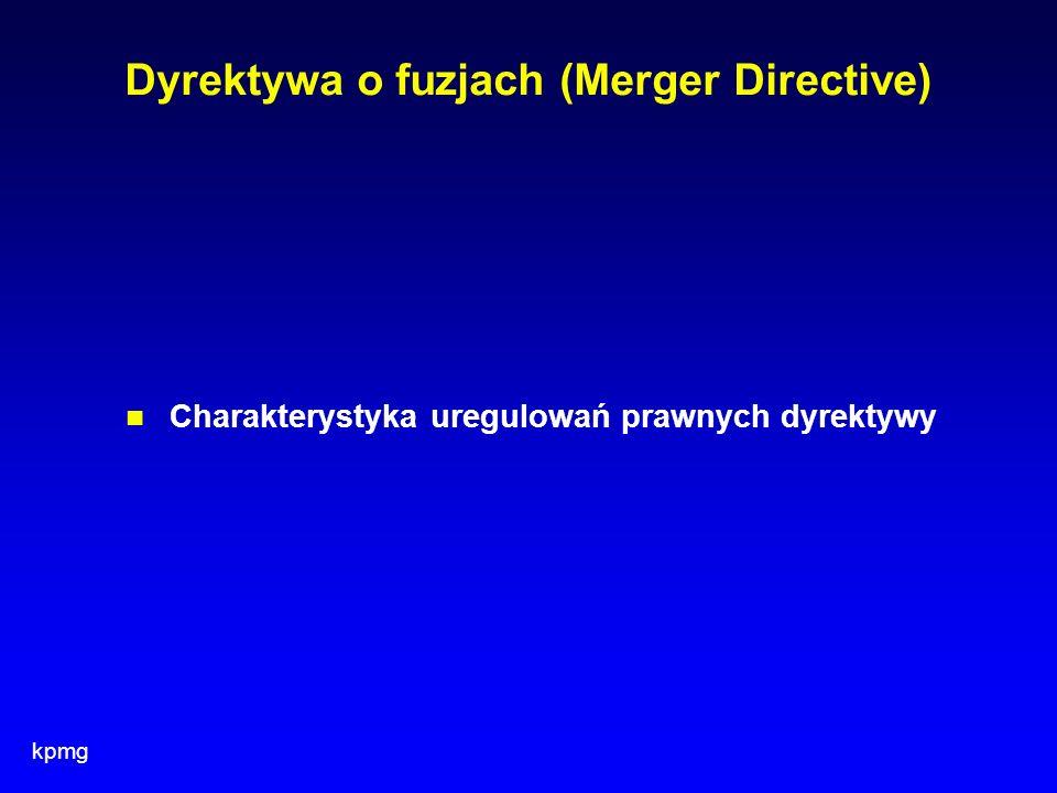 kpmg Dyrektywa o fuzjach (Merger Directive) Charakterystyka uregulowań prawnych dyrektywy