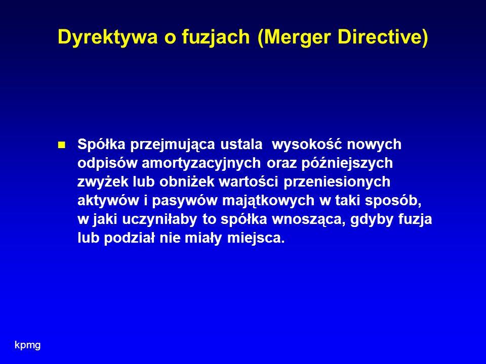 kpmg Dyrektywa o fuzjach (Merger Directive) Spółka przejmująca ustala wysokość nowych odpisów amortyzacyjnych oraz późniejszych zwyżek lub obniżek war