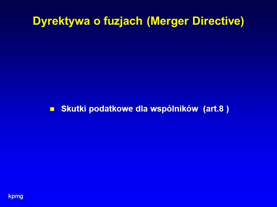 kpmg Dyrektywa o fuzjach (Merger Directive) Skutki podatkowe dla wspólników (art.8 )