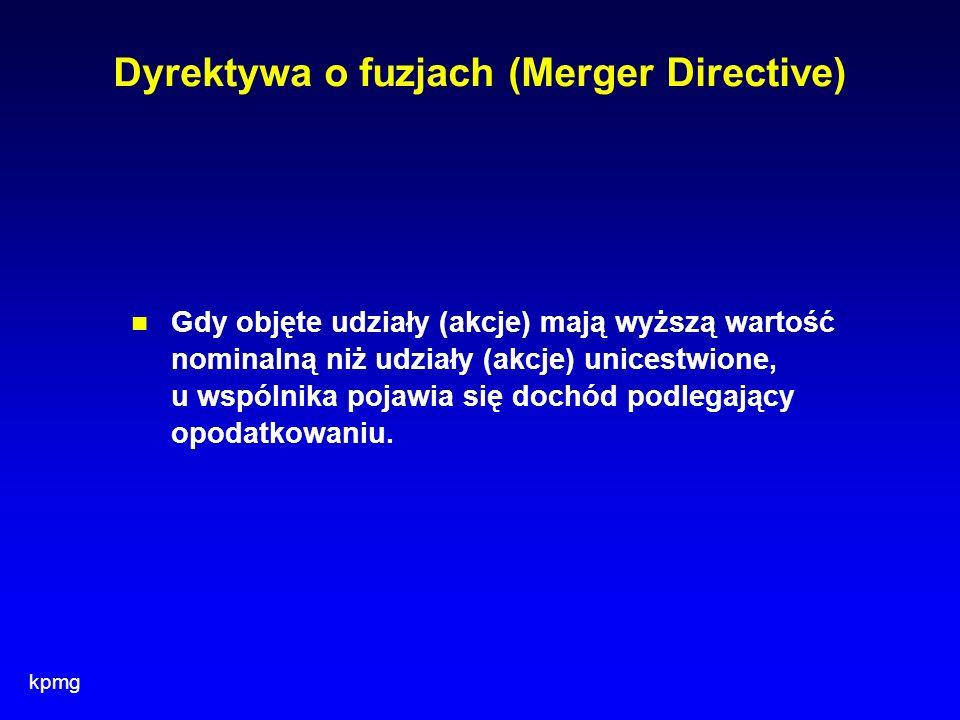 kpmg Dyrektywa o fuzjach (Merger Directive) Gdy objęte udziały (akcje) mają wyższą wartość nominalną niż udziały (akcje) unicestwione, u wspólnika poj