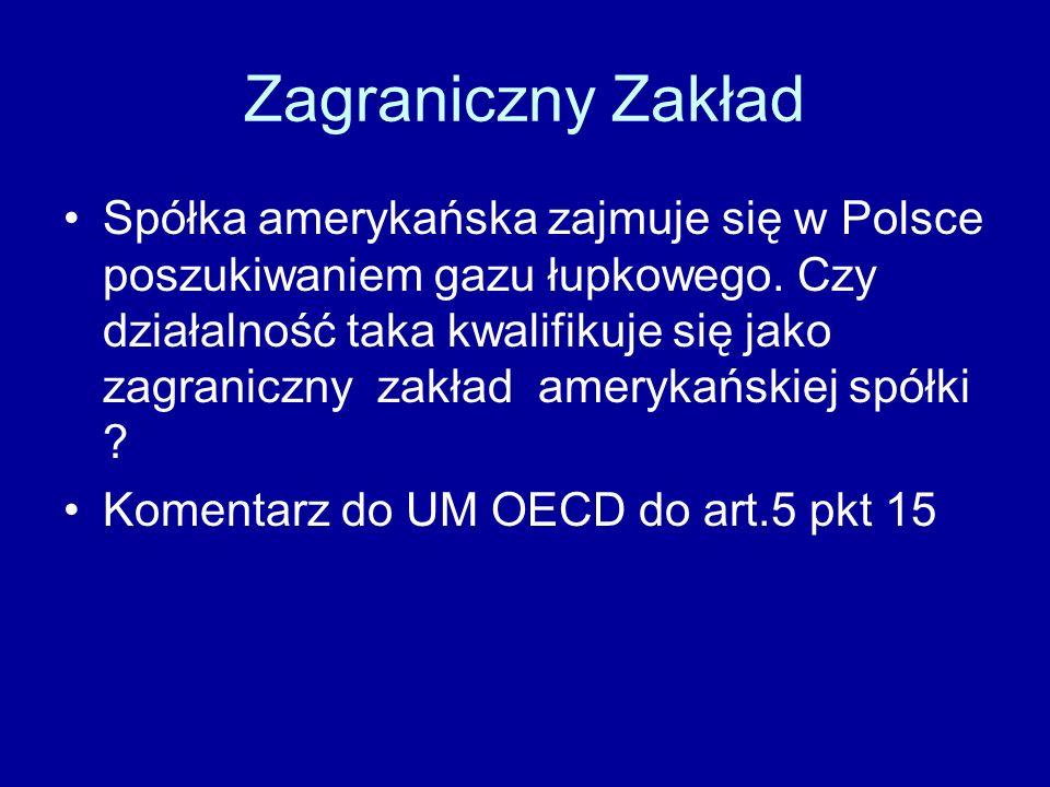 Zagraniczny Zakład Spółka amerykańska zajmuje się w Polsce poszukiwaniem gazu łupkowego. Czy działalność taka kwalifikuje się jako zagraniczny zakład
