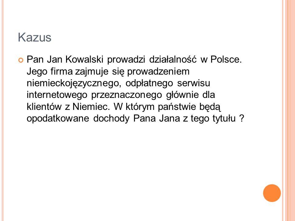 Kazus Pan Jan Kowalski prowadzi działalność w Polsce. Jego firma zajmuje się prowadzeniem niemieckojęzycznego, odpłatnego serwisu internetowego przezn