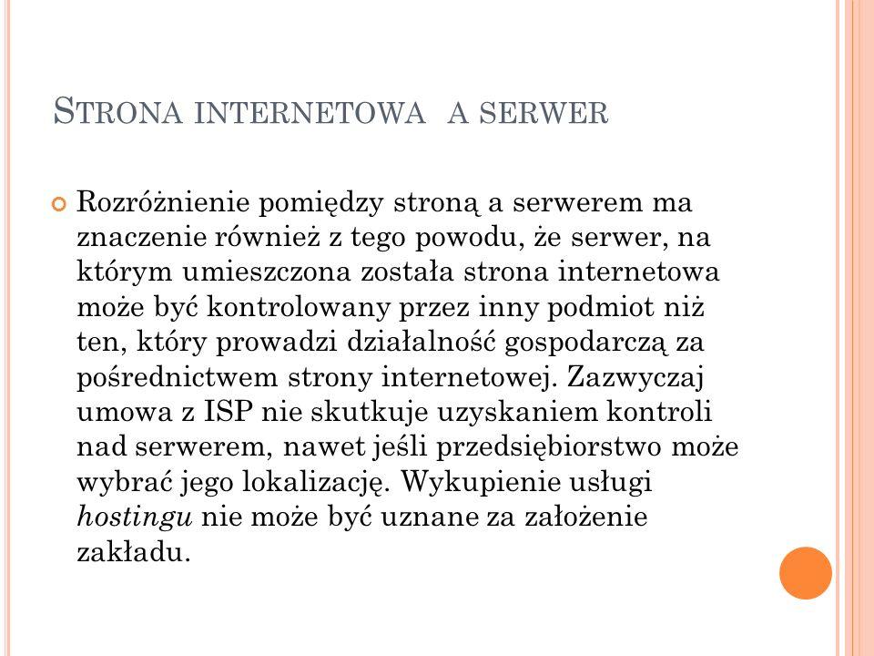 S TRONA INTERNETOWA A SERWER Rozróżnienie pomiędzy stroną a serwerem ma znaczenie również z tego powodu, że serwer, na którym umieszczona została stro