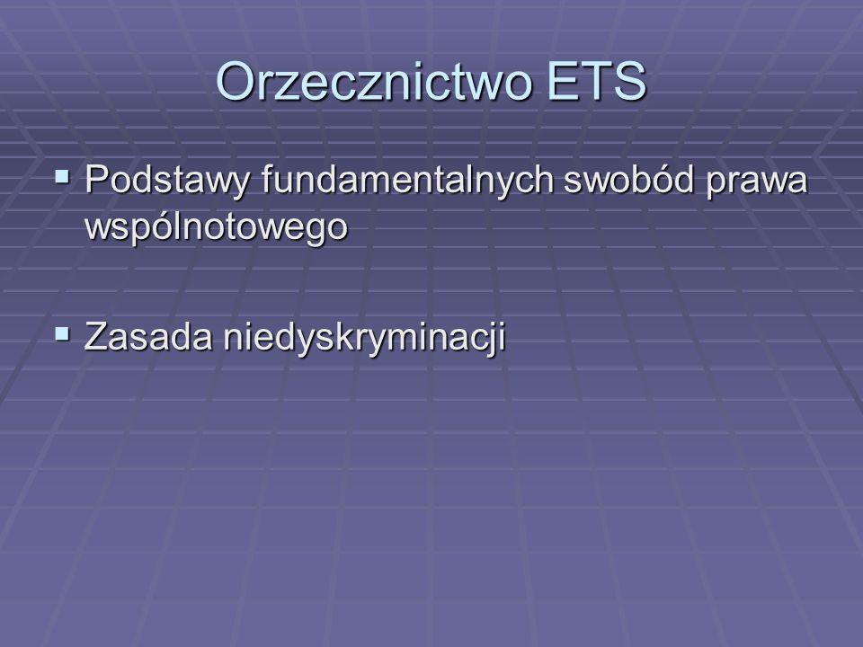 Orzecznictwo ETS ETS: ETS: Przedmiotowe przepisy stoją w sprzeczności ze swobodą przepływu kapitału.
