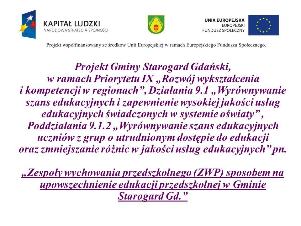 Projekt Gminy Starogard Gdański, w ramach Priorytetu IX Rozwój wykształcenia i kompetencji w regionach, Działania 9.1 Wyrównywanie szans edukacyjnych