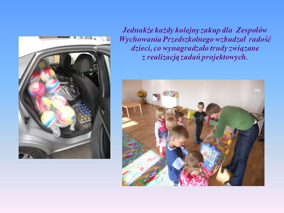 Jednakże każdy kolejny zakup dla Zespołów Wychowania Przedszkolnego wzbudzał radość dzieci, co wynagradzało trudy związane z realizacją zadań projekto