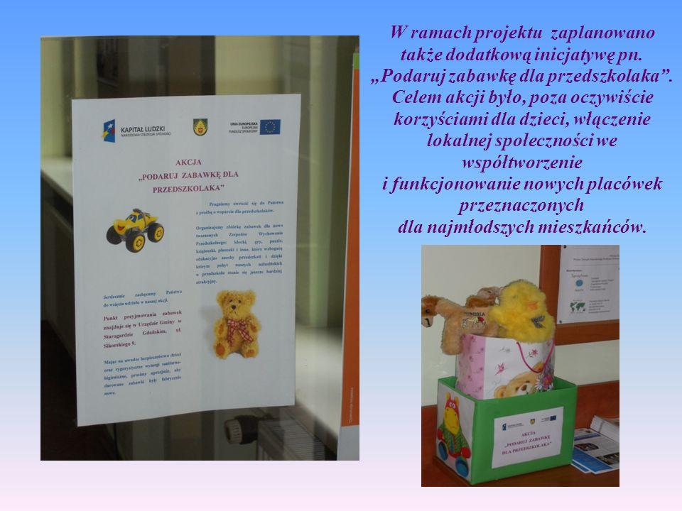 W ramach projektu zaplanowano także dodatkową inicjatywę pn. Podaruj zabawkę dla przedszkolaka. Celem akcji było, poza oczywiście korzyściami dla dzie