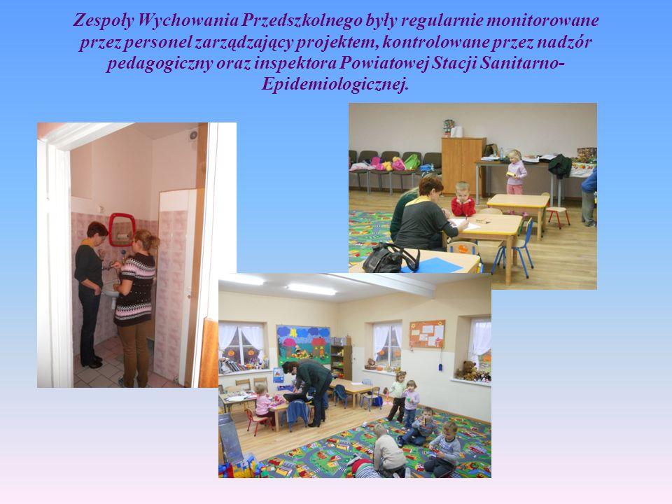 Zespoły Wychowania Przedszkolnego były regularnie monitorowane przez personel zarządzający projektem, kontrolowane przez nadzór pedagogiczny oraz insp