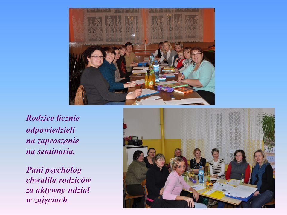 Rodzice licznie odpowiedzieli na zaproszenie na seminaria. Pani psycholog chwaliła rodziców za aktywny udział w zajęciach.