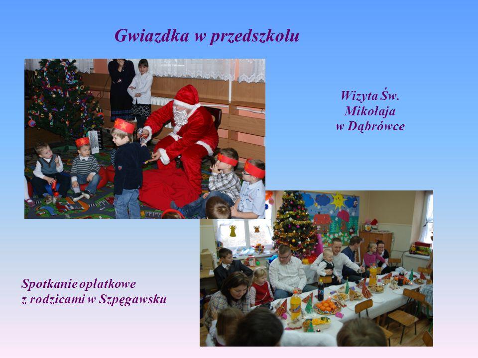 Wizyta Św. Mikołaja w Dąbrówce Gwiazdka w przedszkolu Spotkanie opłatkowe z rodzicami w Szpęgawsku