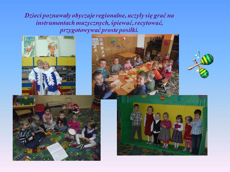 Dzieci poznawały obyczaje regionalne, uczyły się grać na instrumentach muzycznych, śpiewać, recytować, przygotowywać proste posiłki.