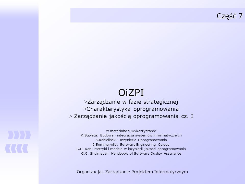 Organizacja i Zarządzanie Projektem Informatycznym Część 7 OiZPI > Zarządzanie w fazie strategicznej > Charakterystyka oprogramowania > Zarządzanie ja