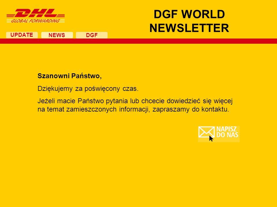 UPDATE DGF WORLD NEWSLETTER NEWS DGF Szanowni Państwo, Dziękujemy za poświęcony czas. Jeżeli macie Państwo pytania lub chcecie dowiedzieć się więcej n