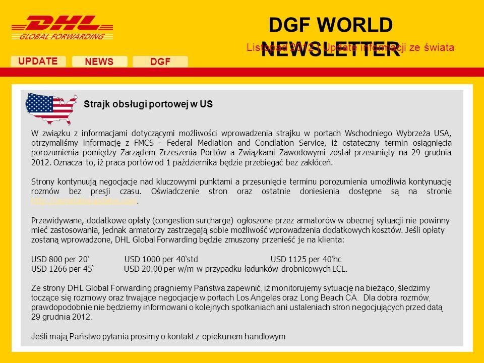 UPDATE DGF WORLD NEWSLETTER NEWS DGF Strajk obsługi portowej w US W związku z informacjami dotyczącymi możliwości wprowadzenia strajku w portach Wscho