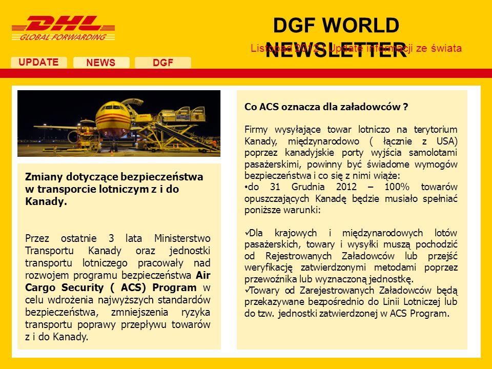 UPDATE DGF WORLD NEWSLETTER NEWS DGF Zmiany dotyczące bezpieczeństwa w transporcie lotniczym z i do Kanady. Przez ostatnie 3 lata Ministerstwo Transpo