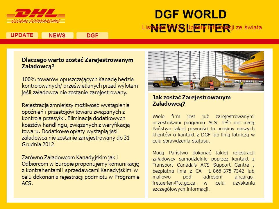 UPDATE DGF WORLD NEWSLETTER NEWS DGF Listopad 2012 | Update informacji ze świata Dlaczego warto zostać Zarejestrowanym Załadowcą? 100% towarów opuszcz