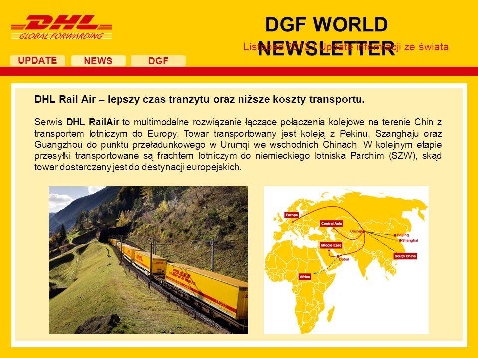 UPDATE DGF WORLD NEWSLETTER NEWS DGF Listopad 2012 | Update informacji ze świata DHL Rail Air – lepszy czas tranzytu oraz niższe koszty transportu. Se