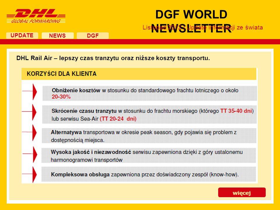 UPDATE DGF WORLD NEWSLETTER NEWS DGF Listopad 2012 | Update informacji ze świata DHL Rail Air – lepszy czas tranzytu oraz niższe koszty transportu. wi