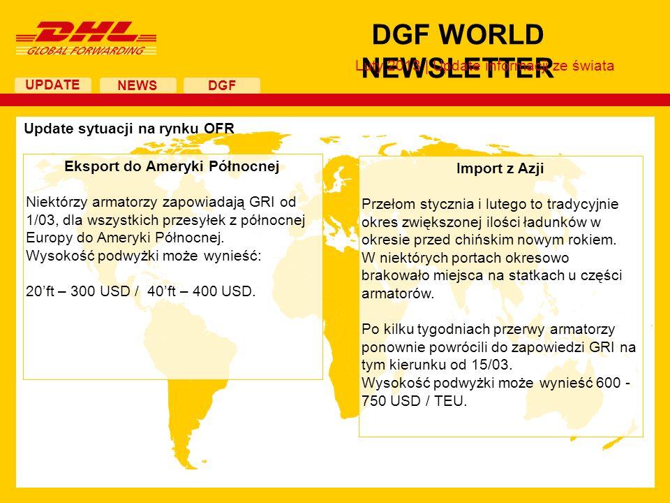 UPDATE DGF WORLD NEWSLETTER NEWS DGF Update sytuacji na rynku AFR: Hong Kong – opóźnienia w wylotach Od około miesiąca możemy zaobserwować kongestię, czyli zwiększoną ilość towaru oczekującego na wylot do krajów Europy, na lotnisku w Hong Kongu.
