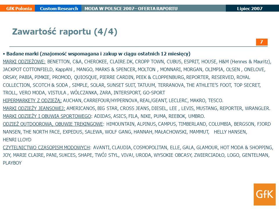 Lipiec 2007 GfK PoloniaCustom ResearchMODA W POLSCE 2007– OFERTA RAPORTU Badane marki (znajomość wspomagana i zakup w ciągu ostatnich 12 miesięcy) MAR