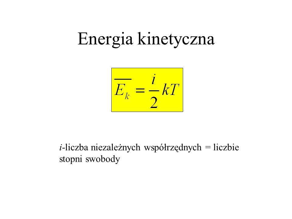 Gaz dwuatomowy TranslacjaWibracjaRotacja Dla dwuatomowej cząsteczki poza energią translacyjną istnieją jeszcze energia rotacyjna i wibracyjna.