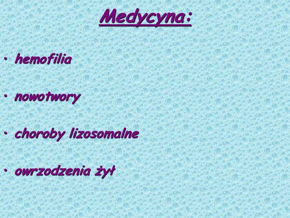 Medycyna: hemofiliahemofilia nowotworynowotwory choroby lizosomalnechoroby lizosomalne owrzodzenia żyłowrzodzenia żył