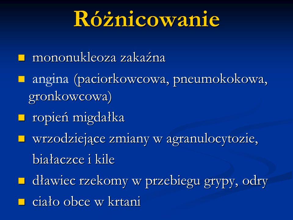 Różnicowanie mononukleoza zakaźna mononukleoza zakaźna (paciorkowcowa, pneumokokowa, gronkowcowa) angina (paciorkowcowa, pneumokokowa, gronkowcowa) ro
